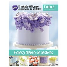 Wilton Course 2 Flowers & Cake Design Student Guide, Spanish