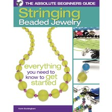 The Absolute Beginner's Guide: Stringing Beaded Jewelry