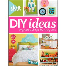 Better Homes and Gardens DIY Ideas