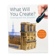 What Will You Create? Drawing with the 3Doodler Book