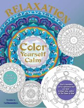Color Yourself Calm Relaxation: A Mindfulness Coloring Book
