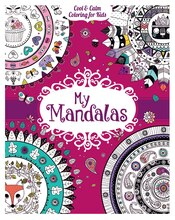 My Mandalas: Cool & Calm Coloring for Kids