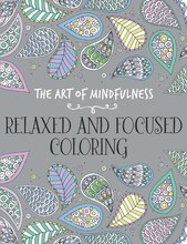 The Art of Mindfulness: Relaxed & Focused Coloring