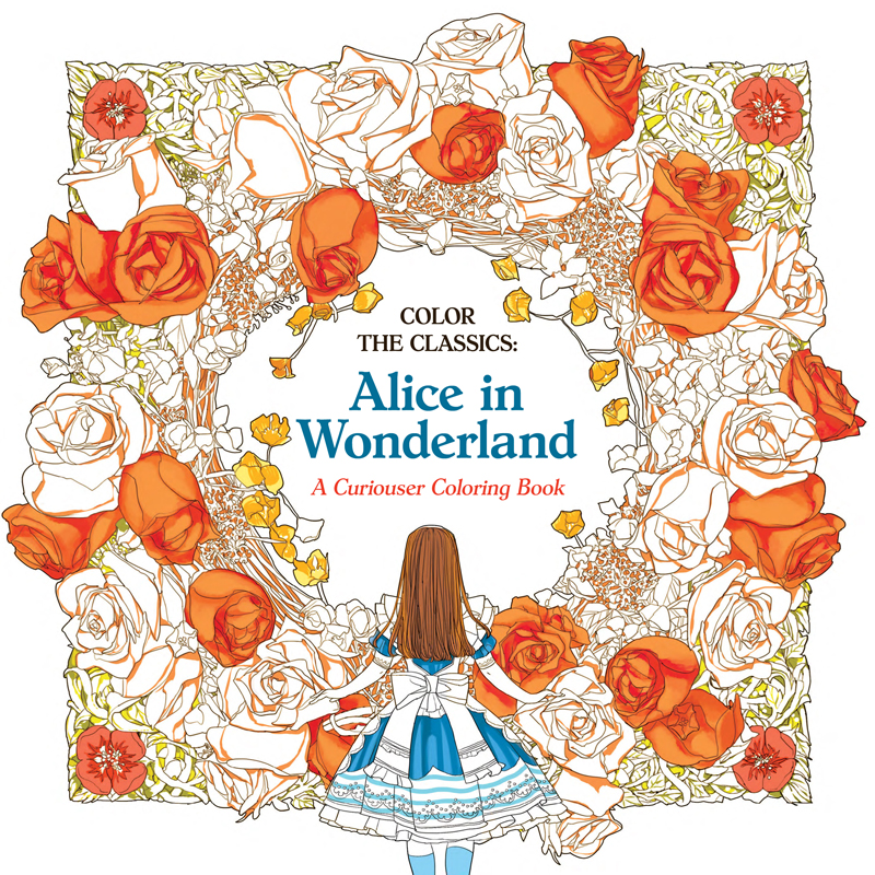 Comfortable Coloring Books For Teens Tall Coloring Book Wallpaper Round Adult Themed Coloring Books Horse Coloring Book Youthful Color By Number Books For Adults PinkColor Theory Book Color The Classics: Alice In Wonderland: A Curiouser Coloring Book