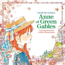 Color the Classics: Anne of Green Gables: A Coloring Book Visit to Avonlea