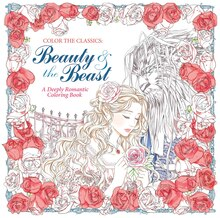 color the classics beauty and the beast a deeply romantic coloring book - Michaels Coloring Books