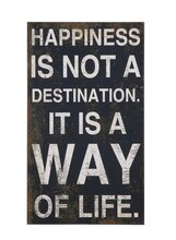 'Happiness Is Not A Destination…' Wall Decor