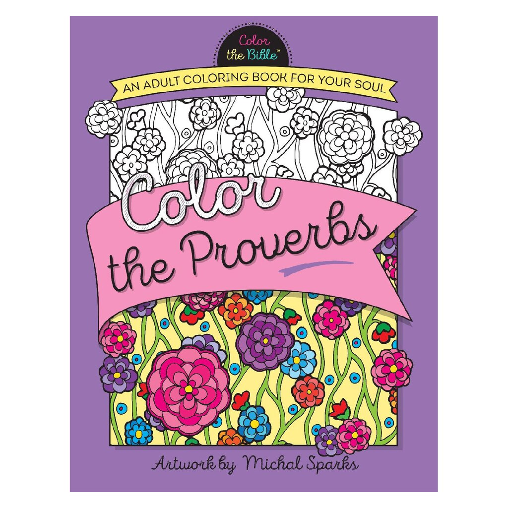 Color The Proverbs An Adult Coloring Book For Your Soul